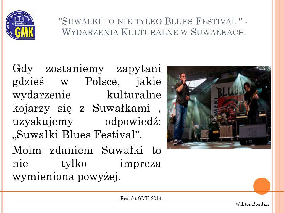 Suwalki to nie tylko Blues Festival - Wydarzenia Kulturalne w Suwałkach