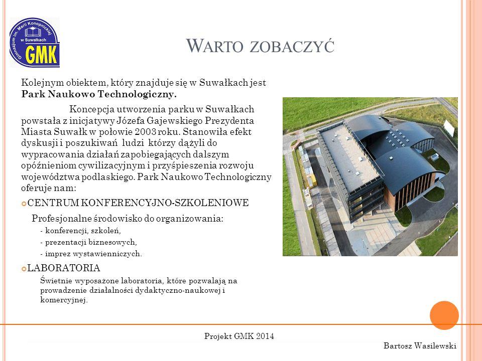 Warto zobaczyć Kolejnym obiektem, który znajduje się w Suwałkach jest Park Naukowo Technologiczny.