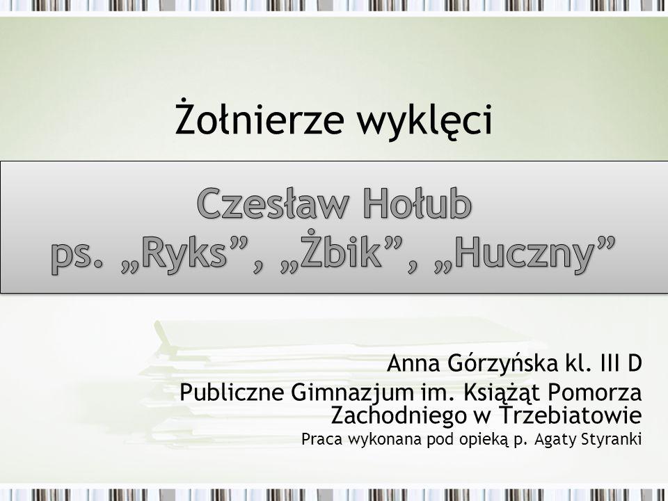 """Czesław Hołub ps. """"Ryks , """"Żbik , """"Huczny"""