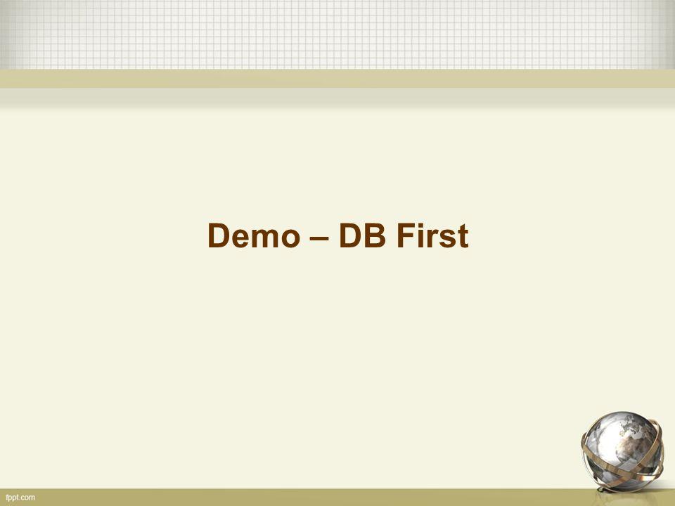 Demo – DB First
