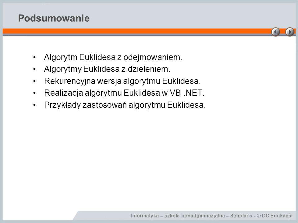 Podsumowanie Algorytm Euklidesa z odejmowaniem.