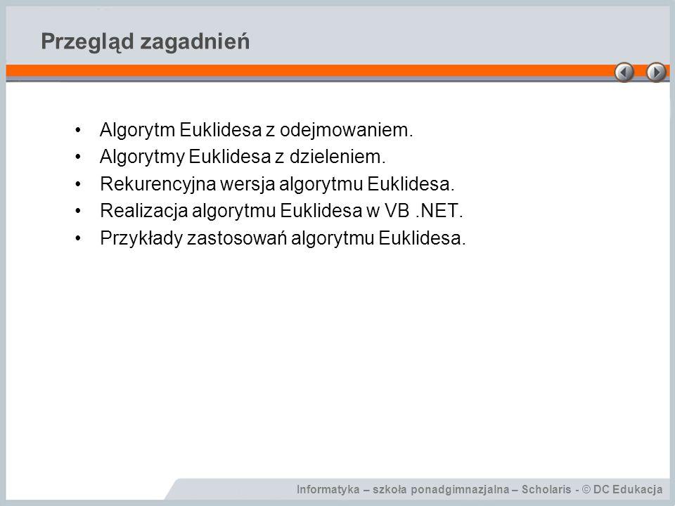 Przegląd zagadnień Algorytm Euklidesa z odejmowaniem.