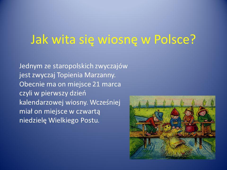 Jak wita się wiosnę w Polsce