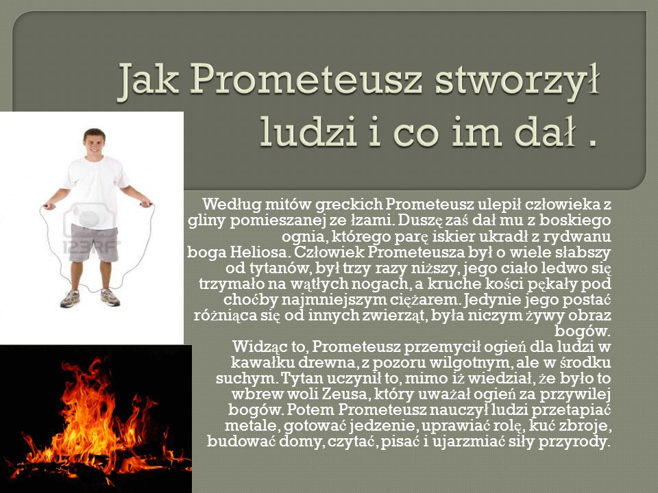 Jak Prometeusz stworzył ludzi i co im dał .