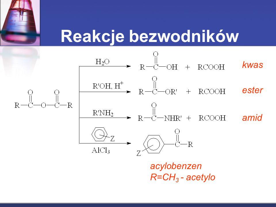 Reakcje bezwodników kwas ester amid acylobenzen R=CH3 - acetylo