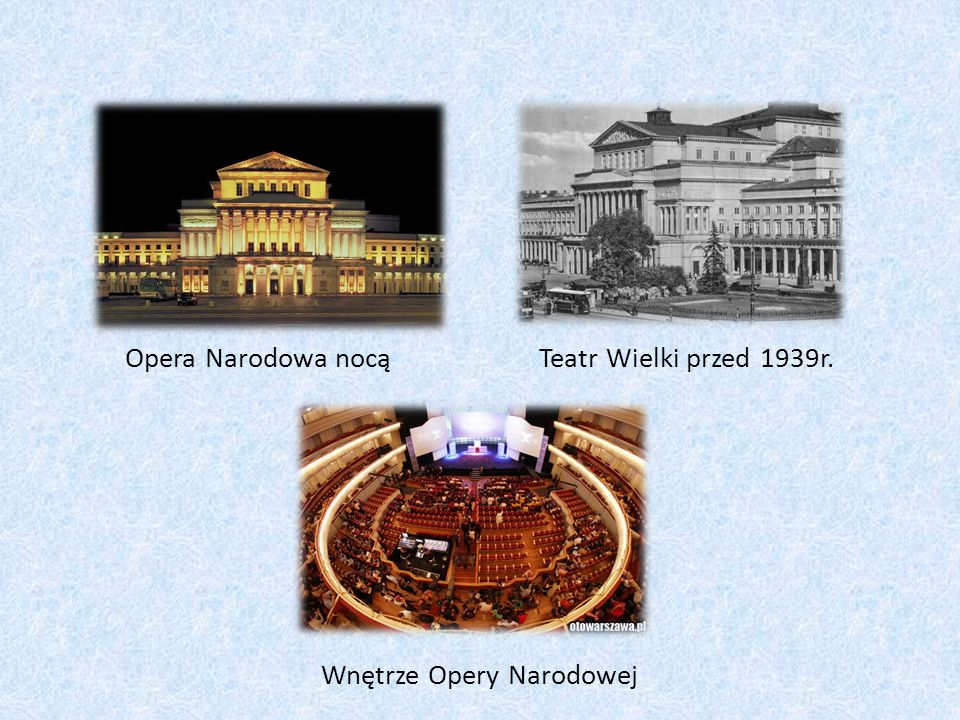 Opera Narodowa nocą Teatr Wielki przed 1939r. Wnętrze Opery Narodowej