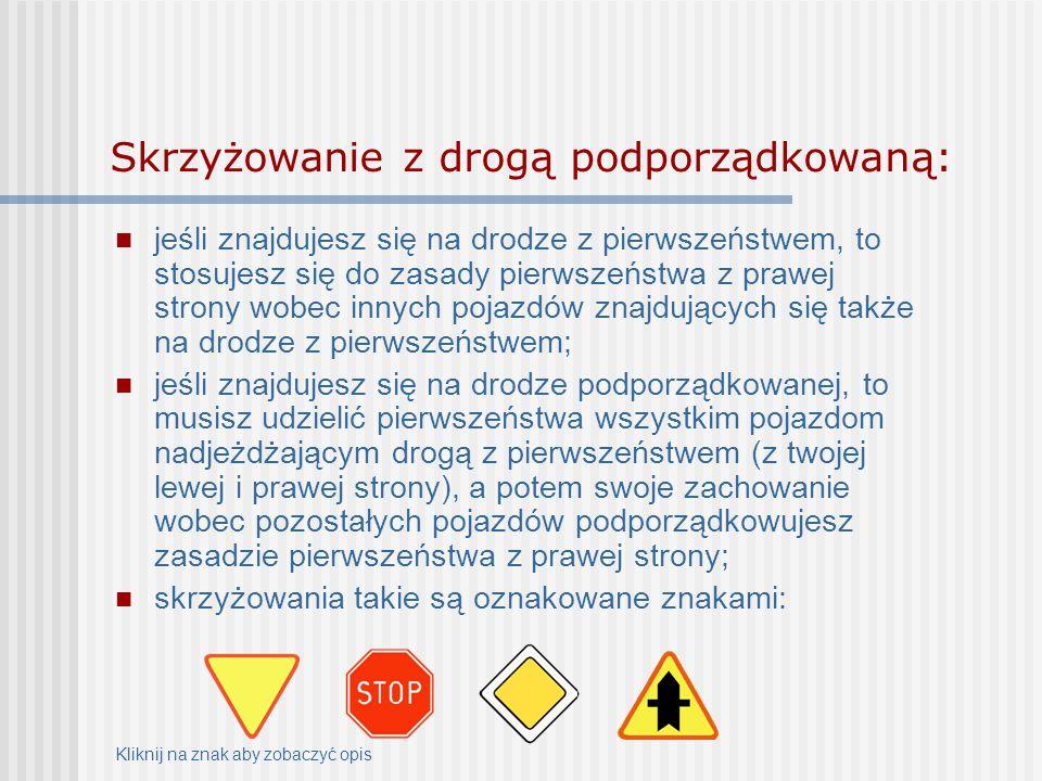 Skrzyżowanie z drogą podporządkowaną: