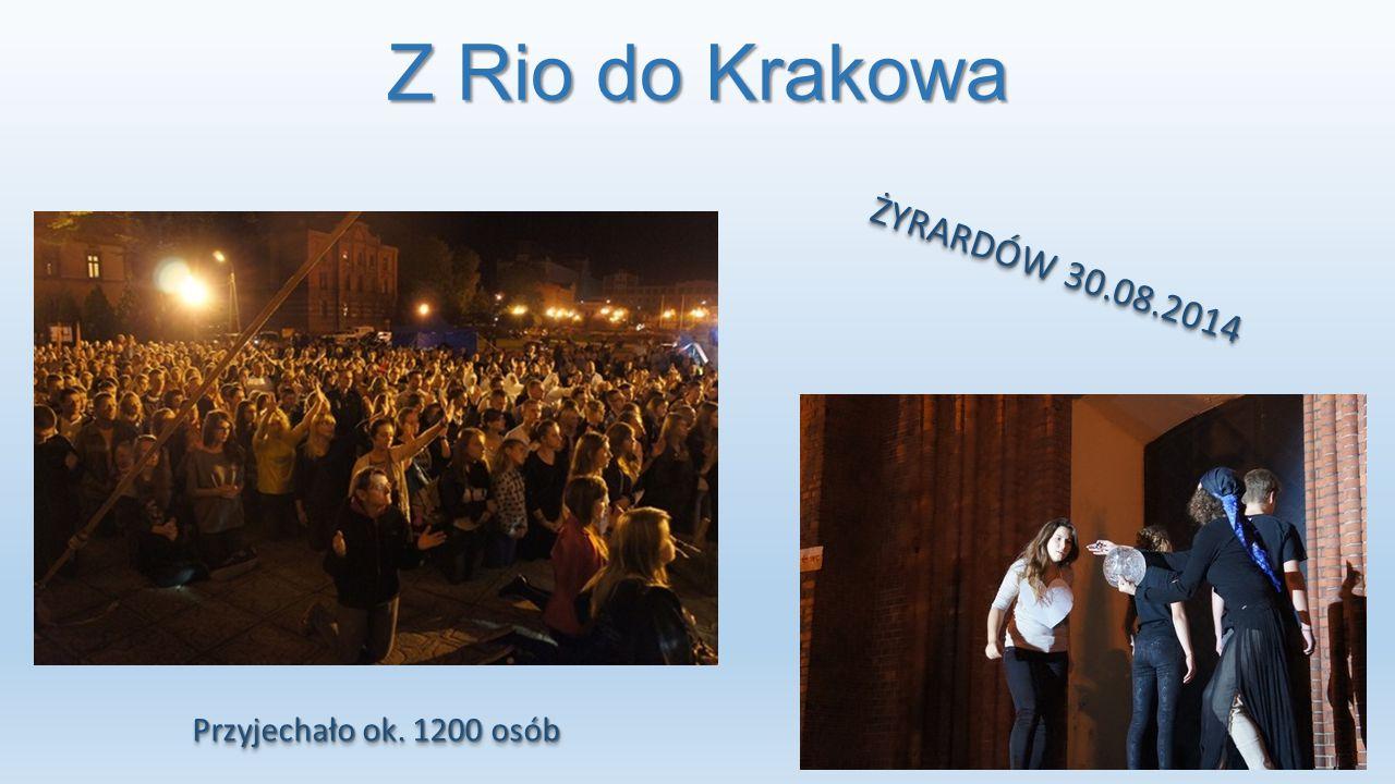 Z Rio do Krakowa ŻYRARDÓW 30.08.2014 Przyjechało ok. 1200 osób