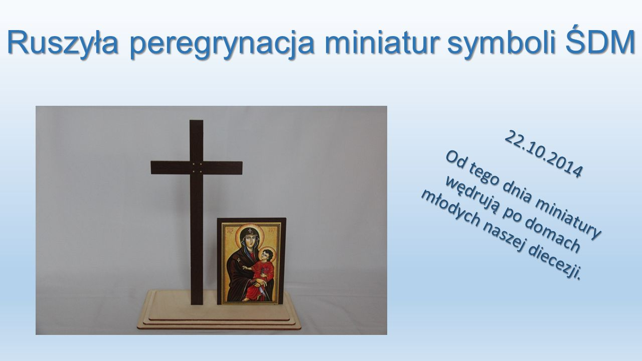 Ruszyła peregrynacja miniatur symboli ŚDM