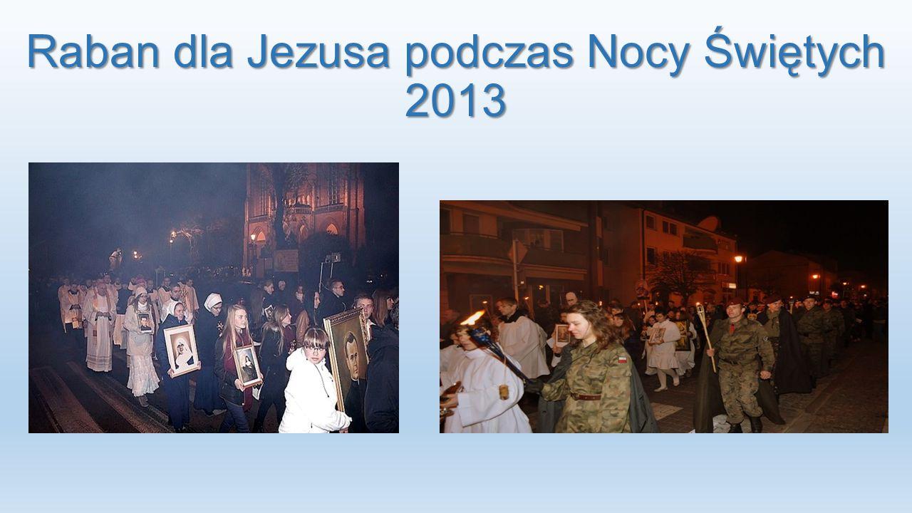 Raban dla Jezusa podczas Nocy Świętych 2013