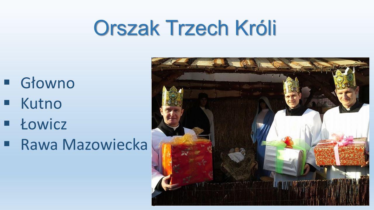 Orszak Trzech Króli Głowno Kutno Łowicz Rawa Mazowiecka