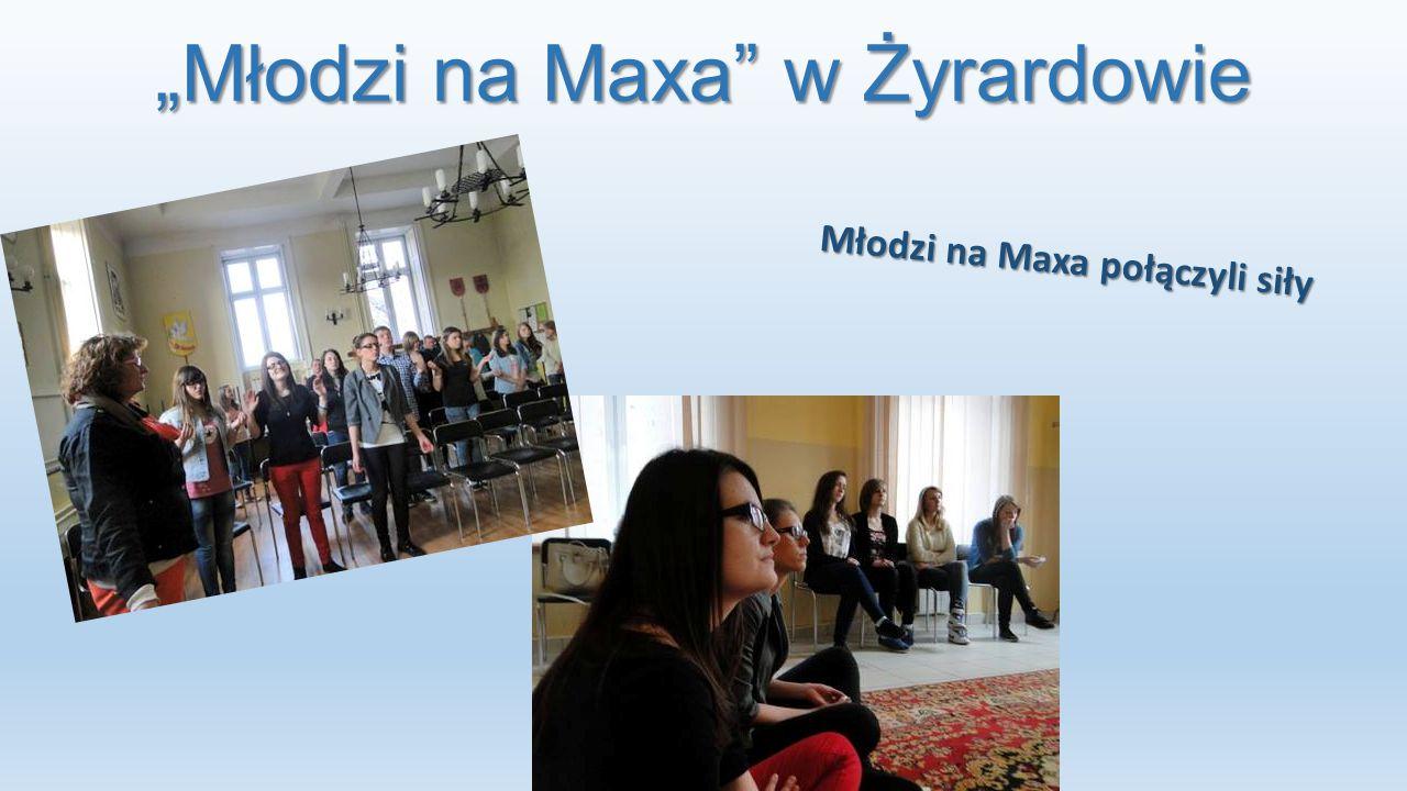 """""""Młodzi na Maxa w Żyrardowie"""