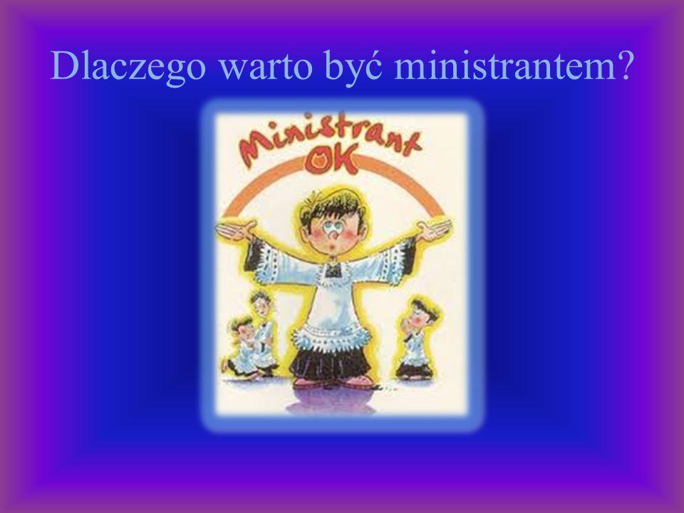 Dlaczego warto być ministrantem