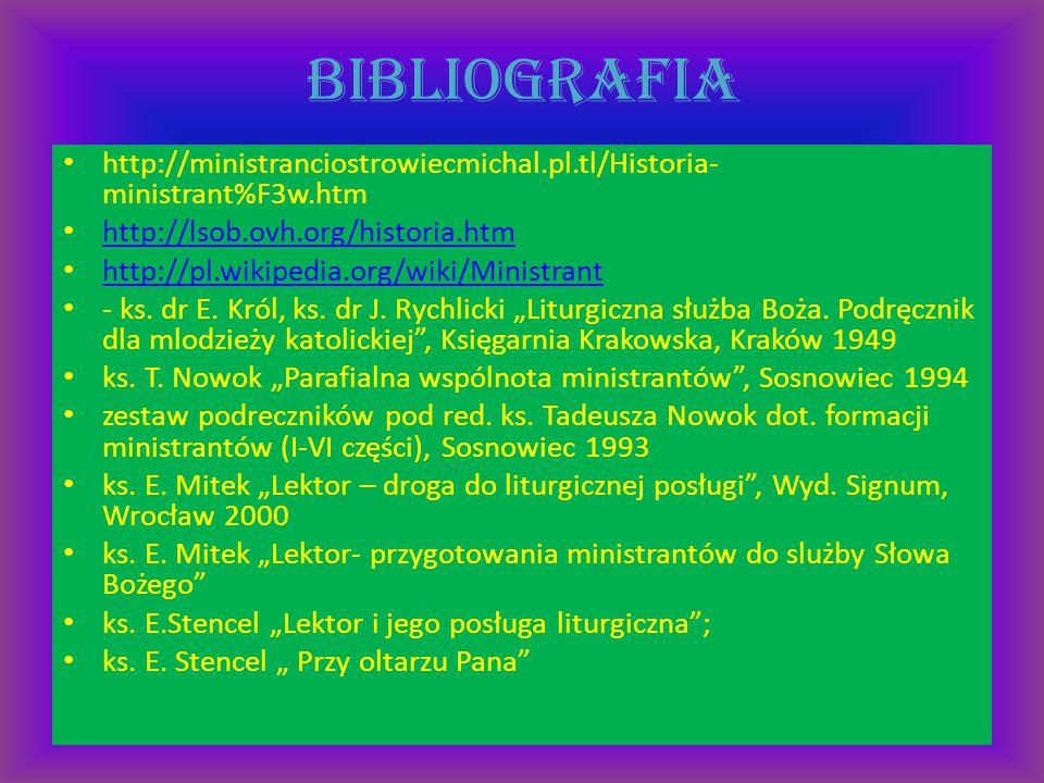 bibliografia http://ministranciostrowiecmichal.pl.tl/Historia-ministrant%F3w.htm. http://lsob.ovh.org/historia.htm.