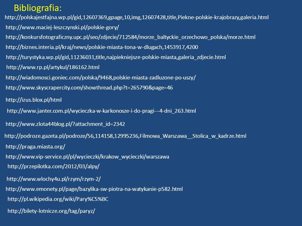 Bibliografia: http://polskajestfajna.wp.pl/gid,12607369,gpage,10,img,12607428,title,Piekne-polskie-krajobrazy,galeria.html.