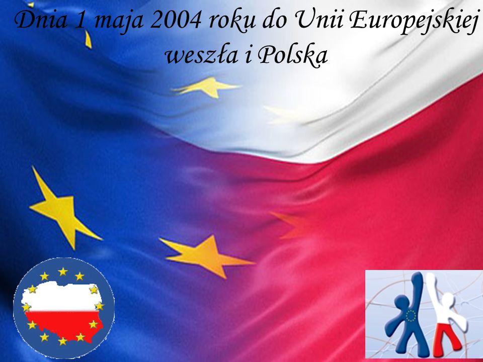 Dnia 1 maja 2004 roku do Unii Europejskiej