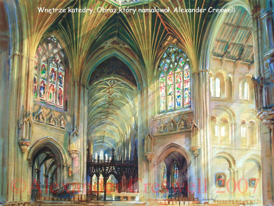 Wnętrze katedry. Obraz,który namalował Alexander Creswell