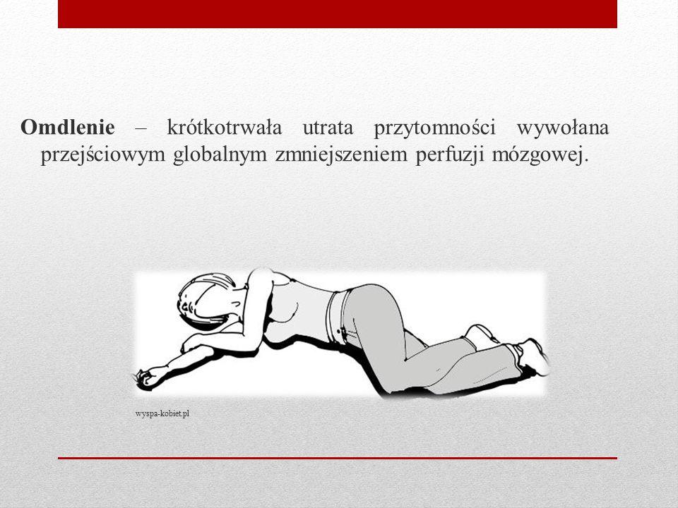 Omdlenie – krótkotrwała utrata przytomności wywołana przejściowym globalnym zmniejszeniem perfuzji mózgowej.