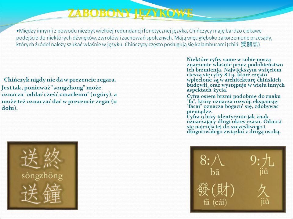 Między innymi z powodu niezbyt wielkiej redundancji fonetycznej języka, Chińczycy maję bardzo ciekawe podejście do niektórych dźwięków, zwrotów i zachowań społcznych. Mają więc głęboko zakorzenione przesądy, których źródeł należy szukać właśnie w języku. Chińczycy często posługują się kalamburami (chiń. 雙關語).
