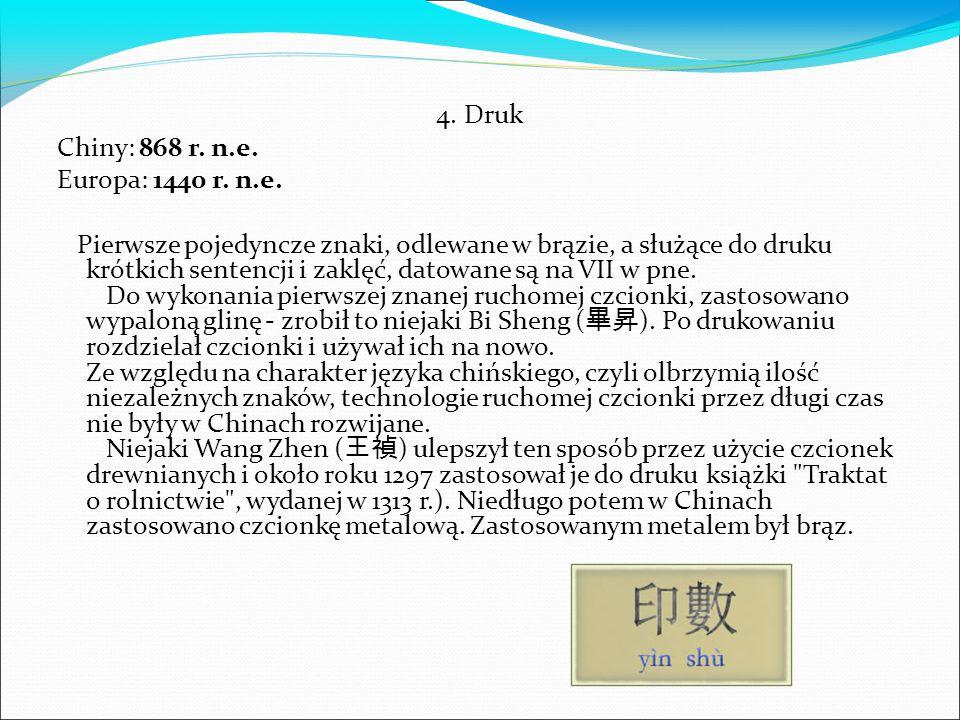 4. Druk Chiny: 868 r. n.e. Europa: 1440 r. n.e.
