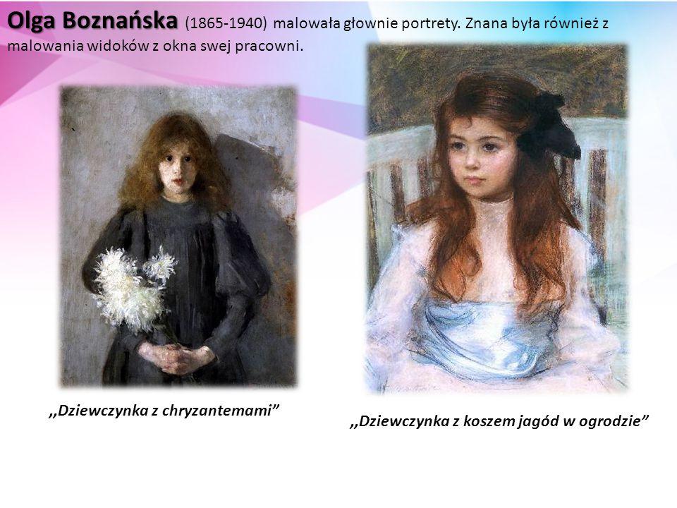 Olga Boznańska (1865-1940) malowała głownie portrety
