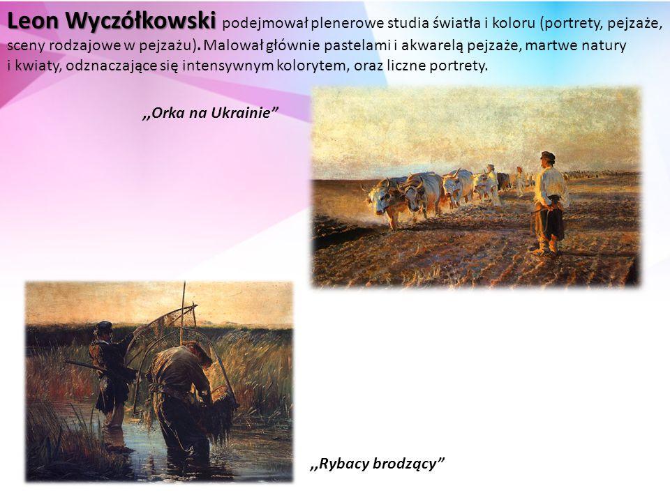 Leon Wyczółkowski podejmował plenerowe studia światła i koloru (portrety, pejzaże,