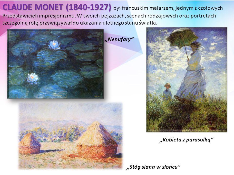 CLAUDE MONET (1840-1927) był francuskim malarzem, jednym z czołowych