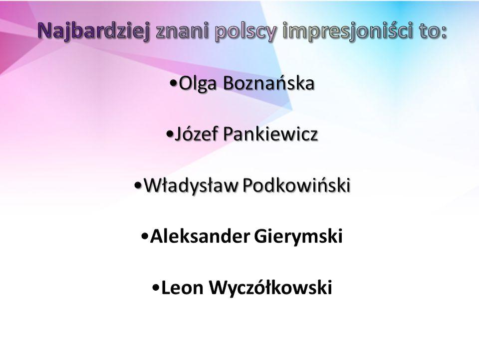 Najbardziej znani polscy impresjoniści to: