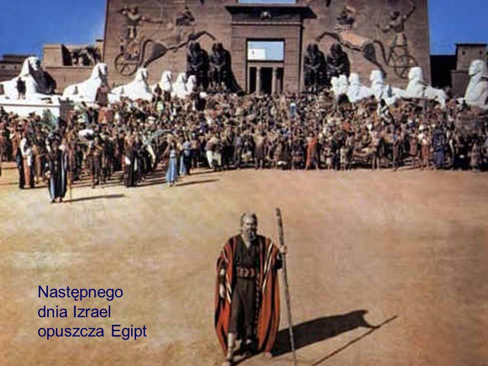 Następnego dnia Izrael opuszcza Egipt