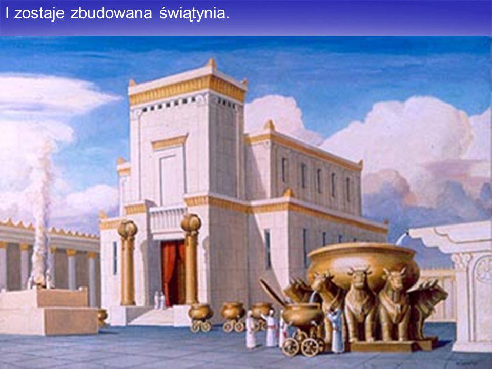 I zostaje zbudowana świątynia.