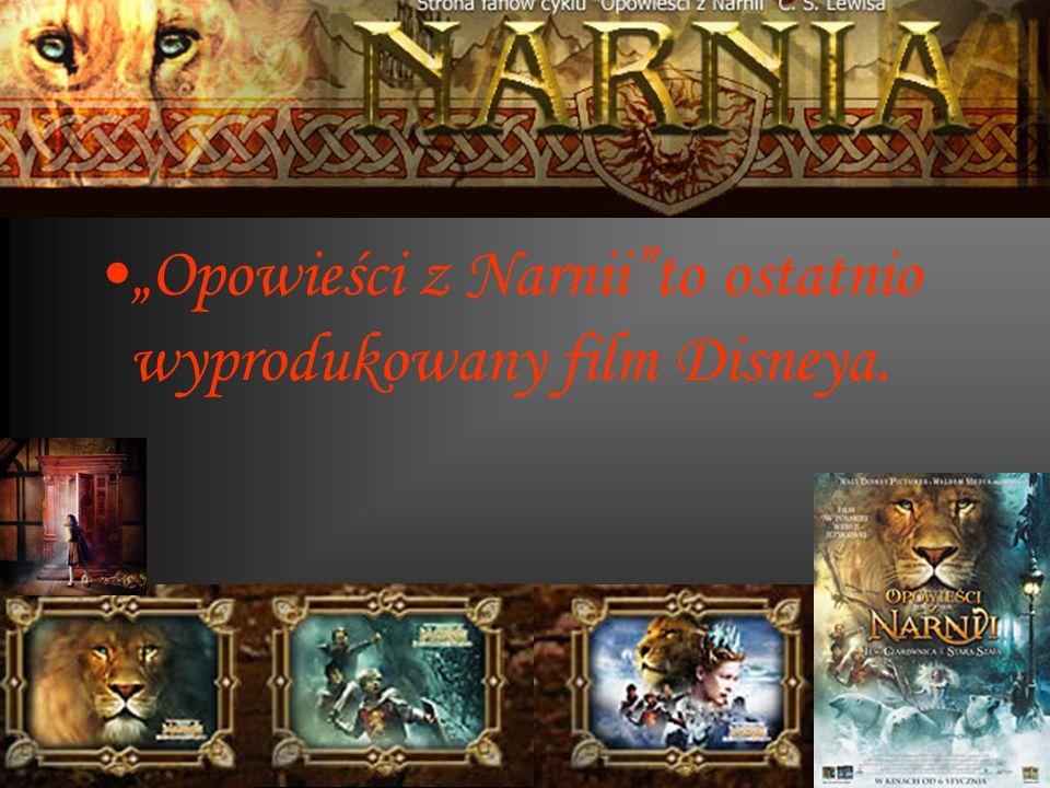 """""""Opowieści z Narnii to ostatnio wyprodukowany film Disneya."""