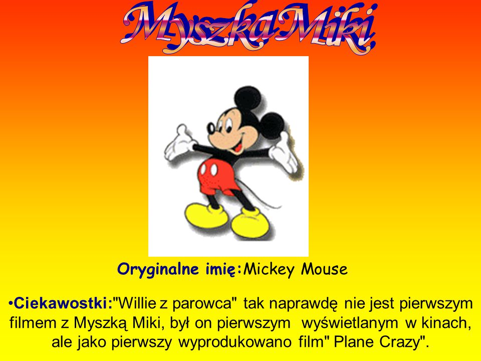 Oryginalne imię:Mickey Mouse