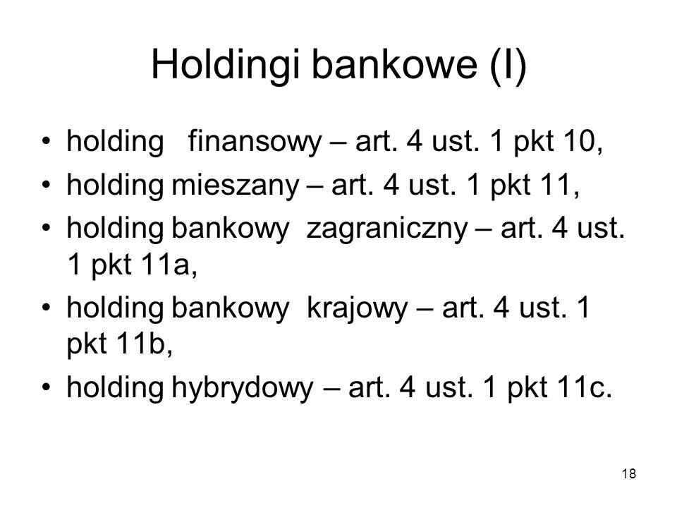 Holdingi bankowe (I) holding finansowy – art. 4 ust. 1 pkt 10,