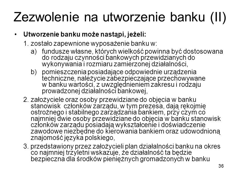 Zezwolenie na utworzenie banku (II)