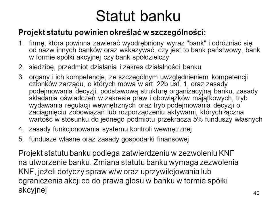 Statut banku Projekt statutu powinien określać w szczególności: