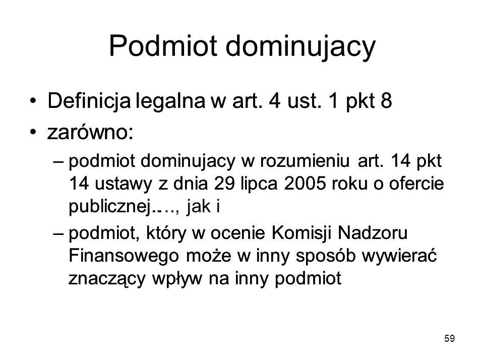 Podmiot dominujacy Definicja legalna w art. 4 ust. 1 pkt 8 zarówno: