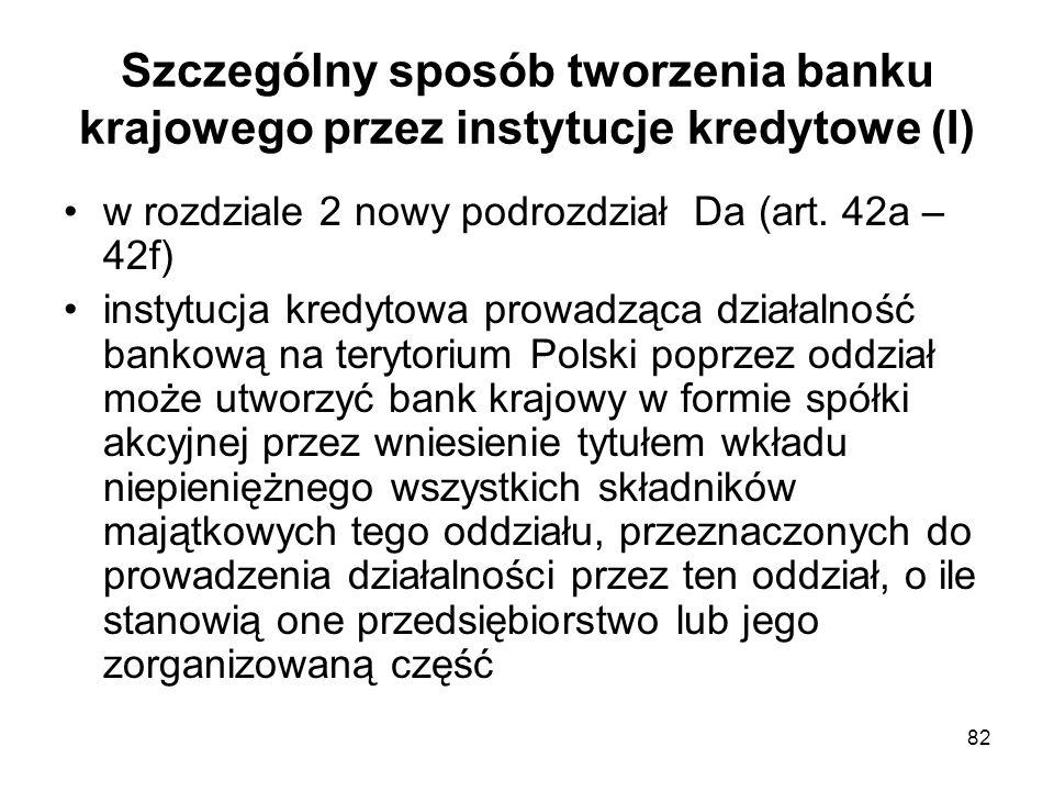 Szczególny sposób tworzenia banku krajowego przez instytucje kredytowe (I)