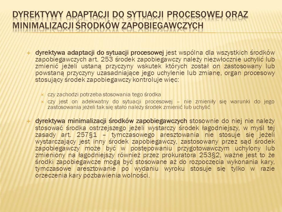 dyrektywy adaptacji do sytuacji procesowej oraz minimalizacji środków zapobiegawczych