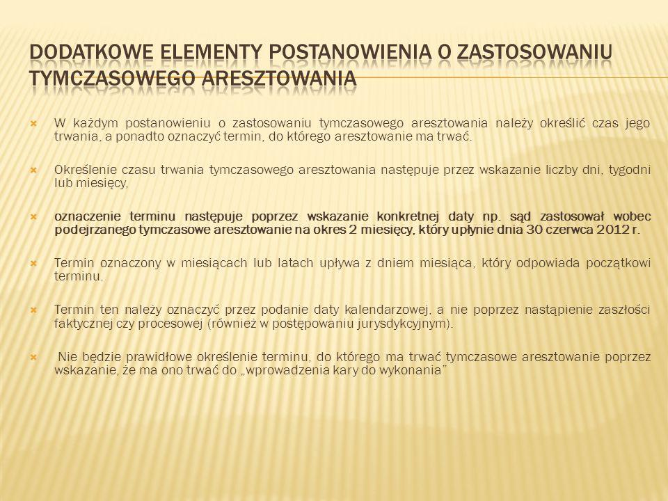 Dodatkowe elementy postanowienia o zastosowaniu tymczasowego aresztowania