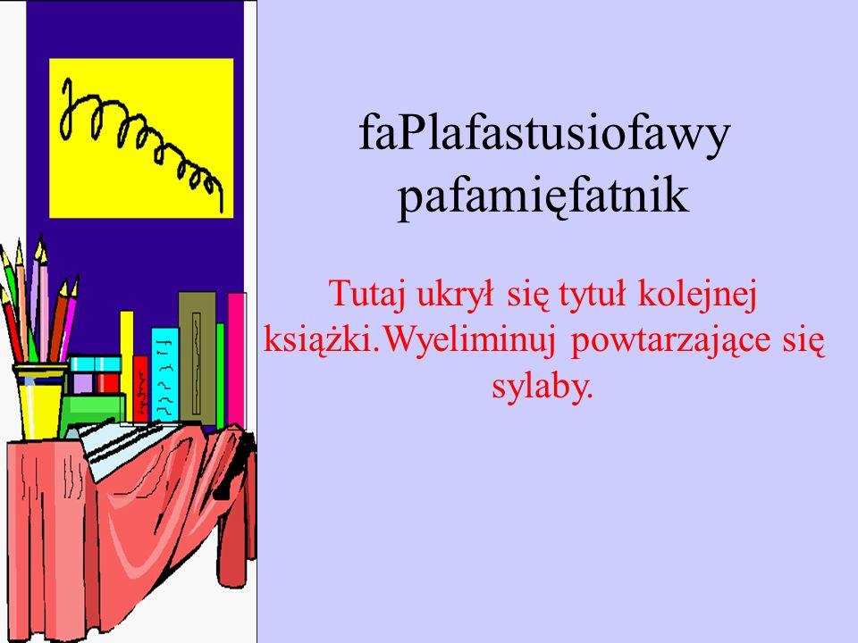 faPlafastusiofawy pafamięfatnik