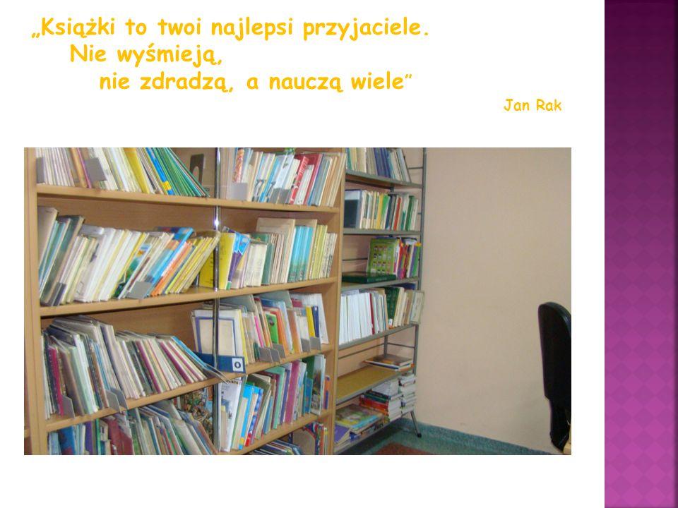"""""""Książki to twoi najlepsi przyjaciele. Nie wyśmieją,"""