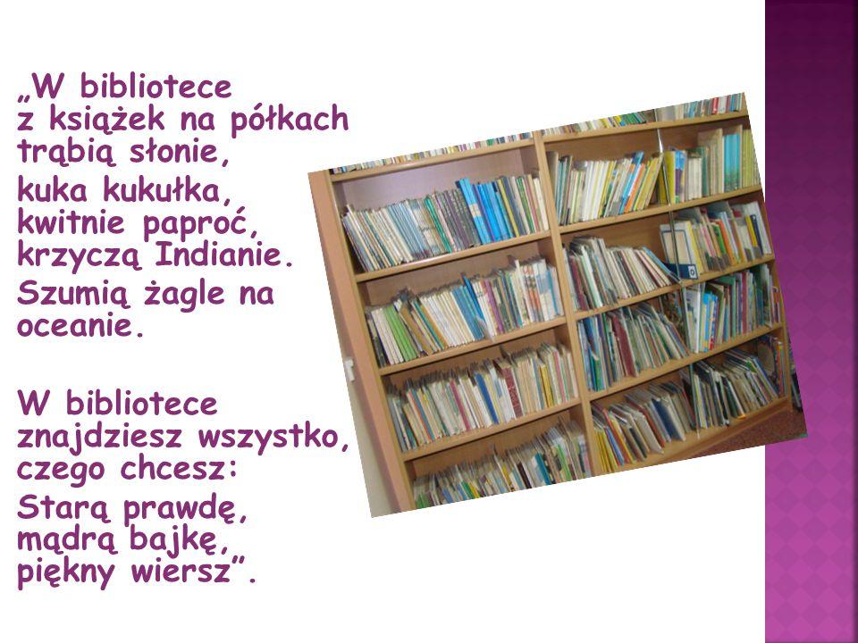 """""""W bibliotece z książek na półkach trąbią słonie,"""