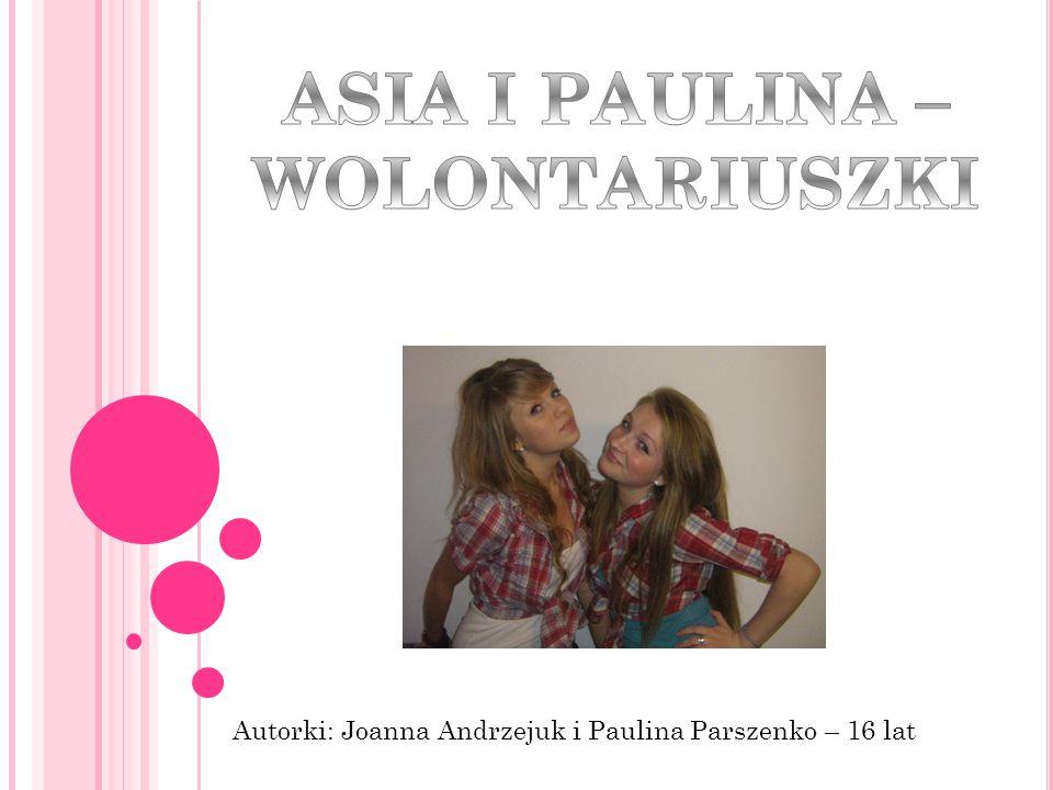 ASIA I PAULINA – WOLONTARIUSZKI
