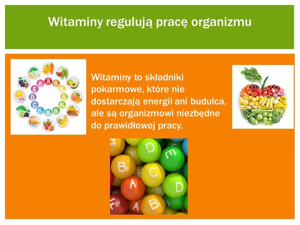 Witaminy regulują pracę organizmu