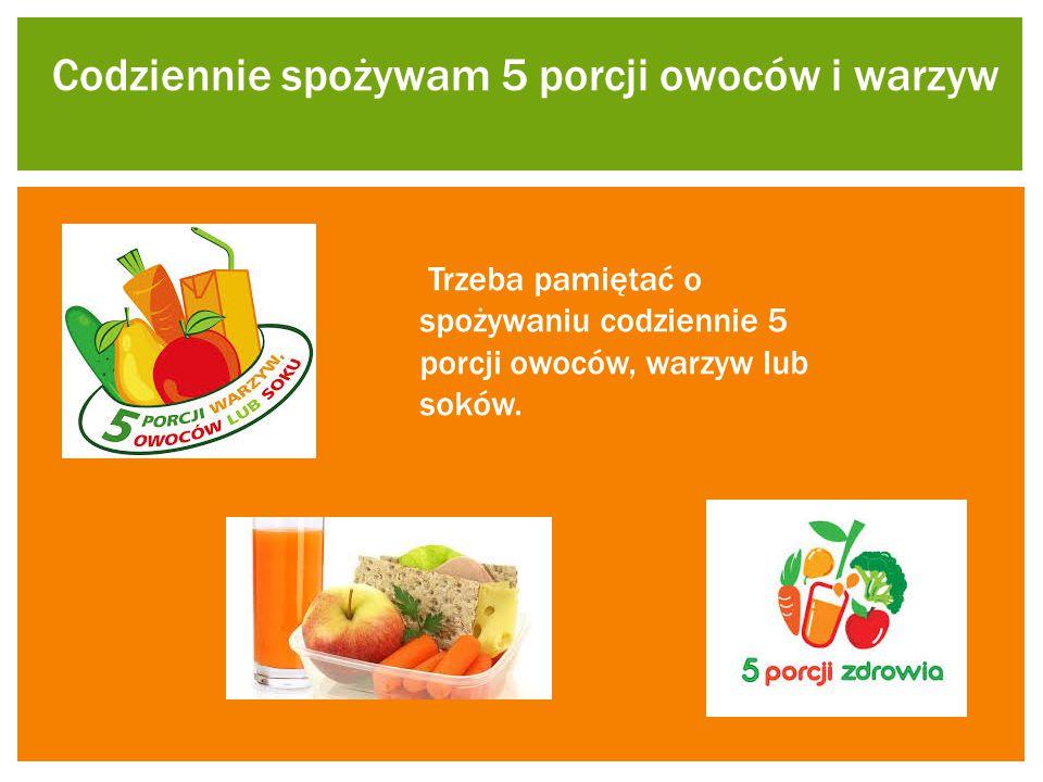 Codziennie spożywam 5 porcji owoców i warzyw