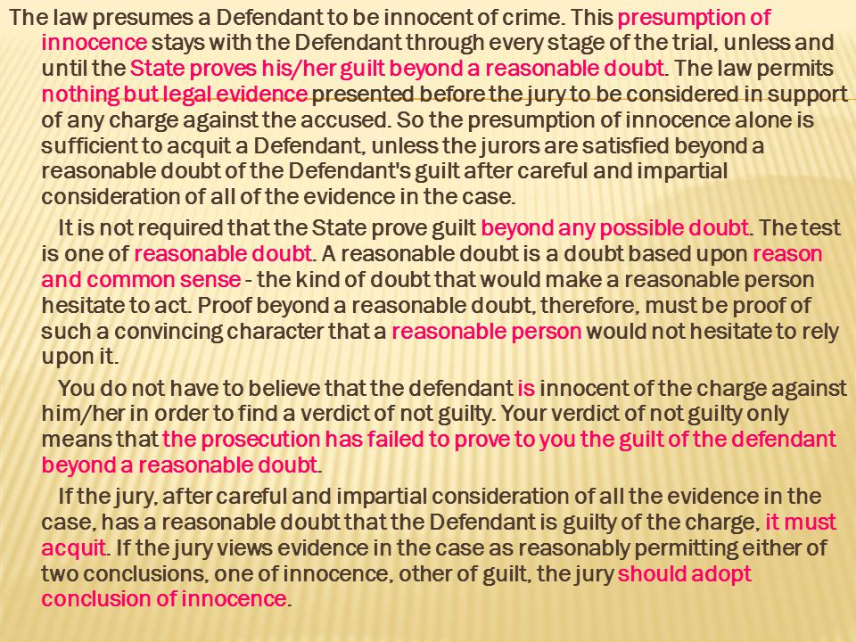 The law presumes a Defendant to be innocent of crime