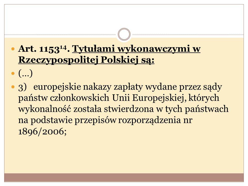 Art. 115314. Tytułami wykonawczymi w Rzeczypospolitej Polskiej są: