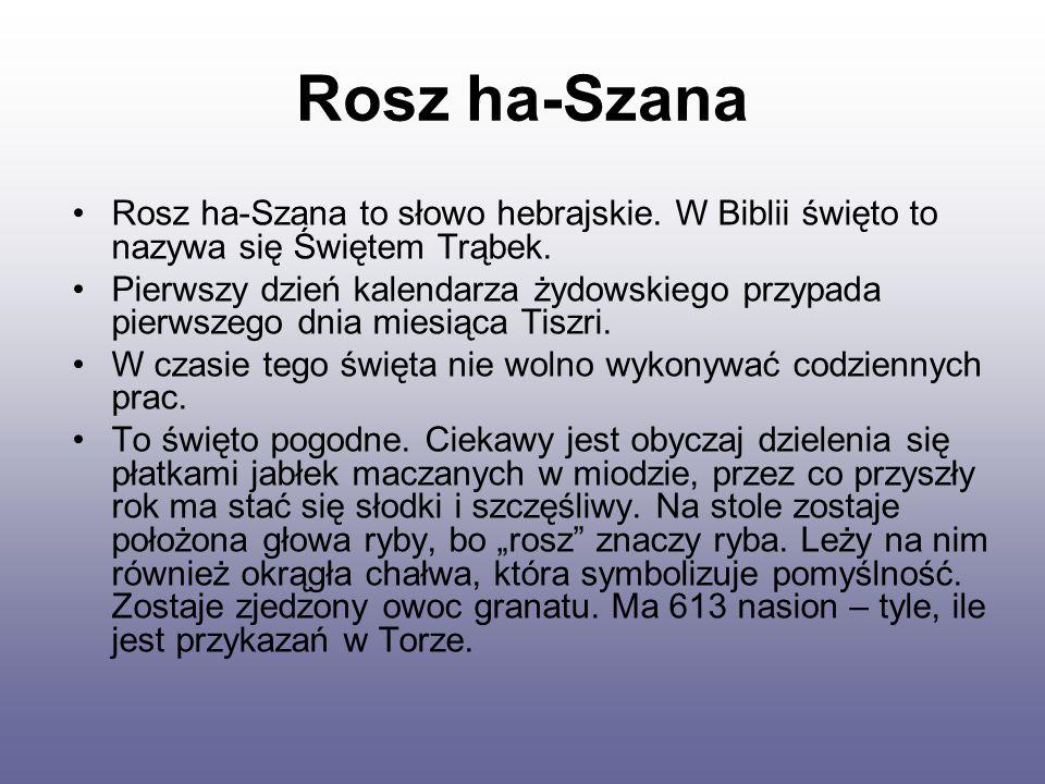 Rosz ha-Szana Rosz ha-Szana to słowo hebrajskie. W Biblii święto to nazywa się Świętem Trąbek.