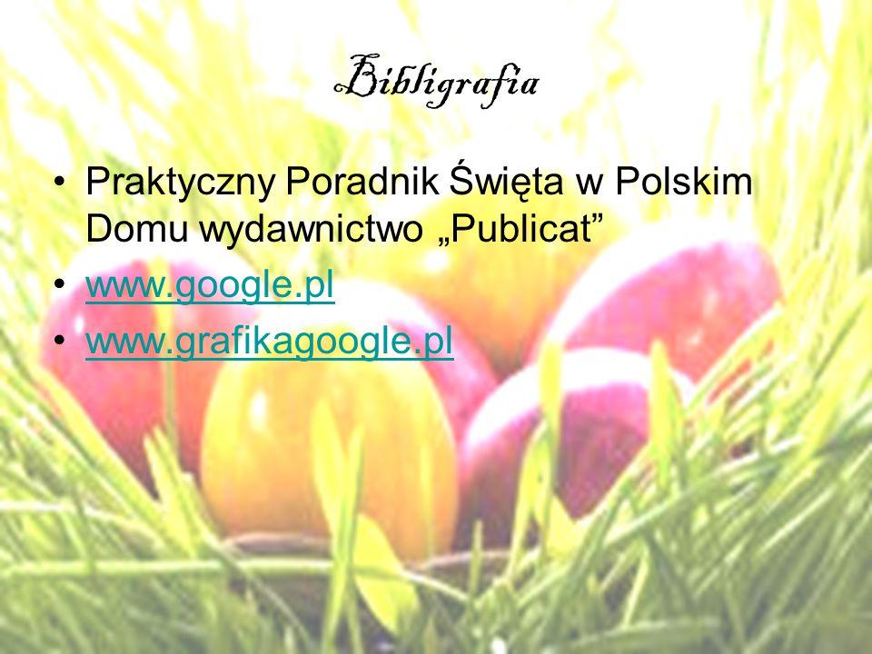 """Bibligrafia Praktyczny Poradnik Święta w Polskim Domu wydawnictwo """"Publicat www.google.pl."""