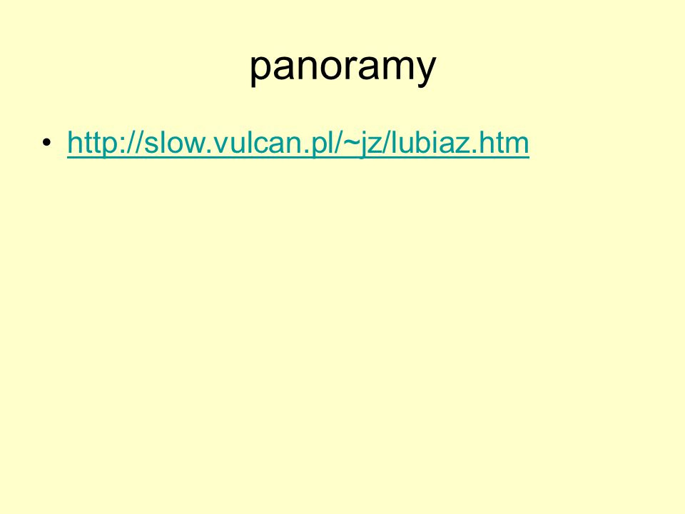 panoramy http://slow.vulcan.pl/~jz/lubiaz.htm
